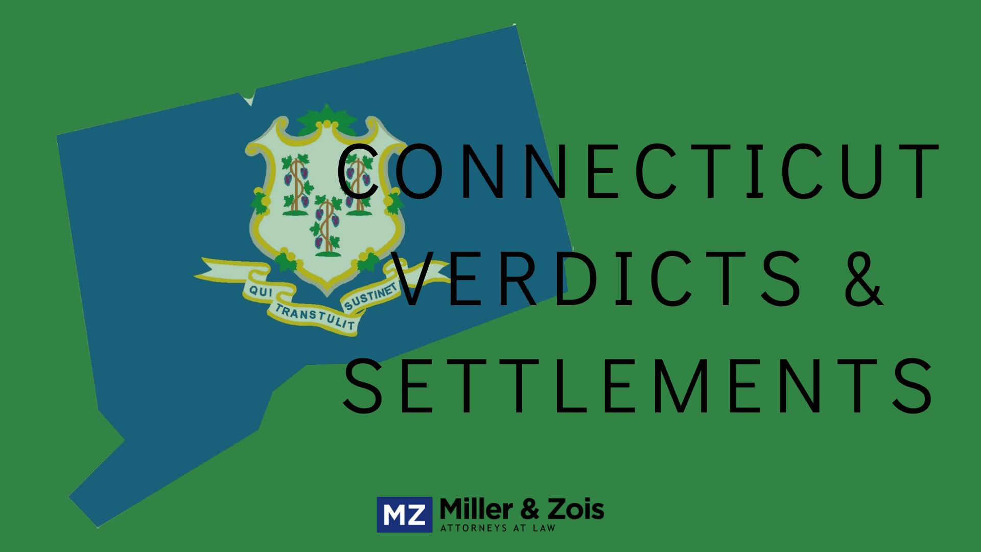 connecticut settlements verdicts